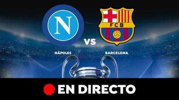Nápoles - Barcelona: Partido de hoy, goles y resultado, en directo | Champions League 2020