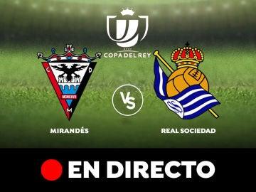 Mirandés - Real Sociedad: Resultado y goles del partido de hoy, en directo | Copa del Rey 2020
