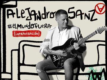 Alejandro Sanz lanza '#ElMundoFuera (improvisación)'