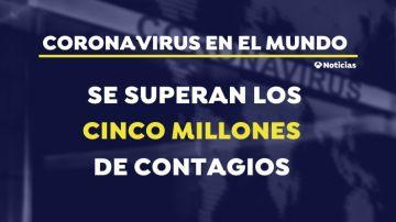 Cinco millones de infectados por coronavirus en el mundo