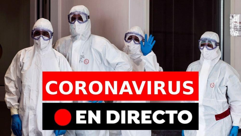 Coronavirus España hoy: Últimas noticias y datos de muertos y contagios del coronavirus, en directo | Última hora coronavirus