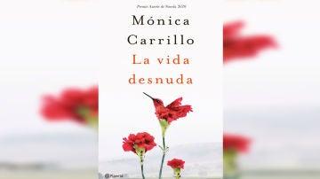 """La vida desnuda"", de Mónica Carrillo"