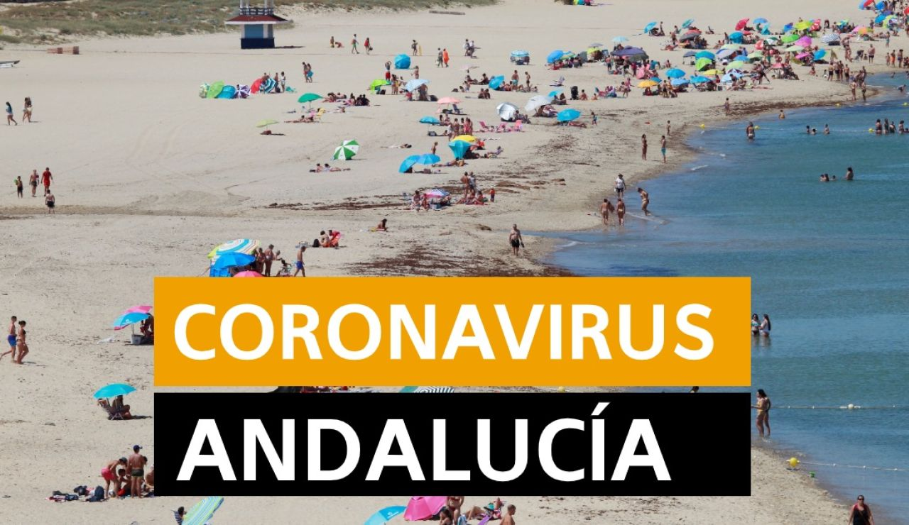 Coronavirus Andalucía: Última hora de la nueva normalidad, datos y noticias de hoy martes 22 de junio, en directo