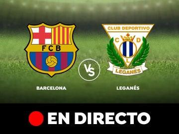 Barcelona - Leganés: Resultado y goles del partido de hoy, en directo | Liga Santander