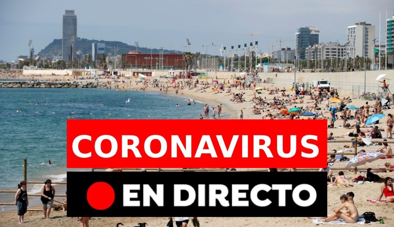 Coronavirus en España: nueva normalidad y últimas noticias, en directo