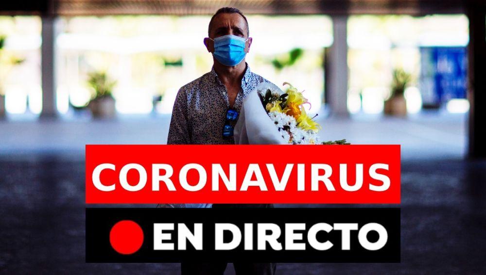 Coronavirus España última hora: Rebrotes, muertos, casos y nueva normalidad hoy, en directo