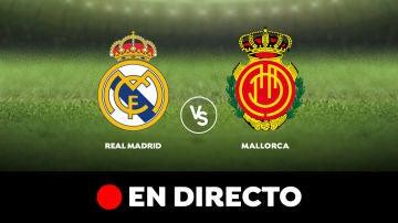 Real Madrid - Mallorca: Resultado y goles del partido de hoy, en directo | Liga Santander