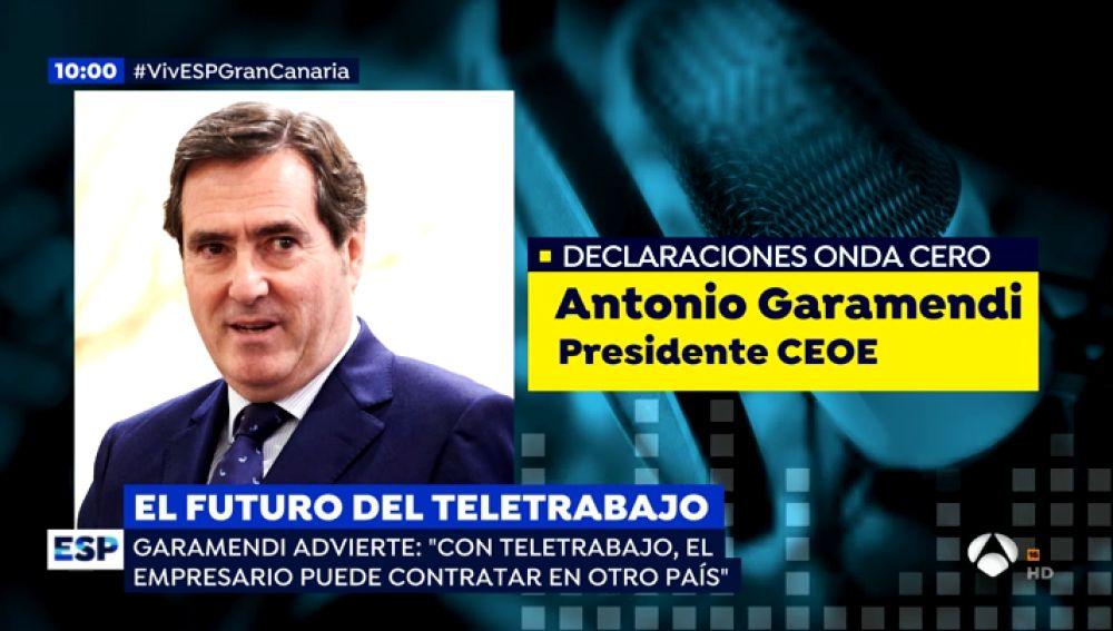 """La dura advertencia del jefe de la patronal, Antonio Garamendi, al gobierno sobre la ley del teletrabajo: """"puedo contratar en Portugal"""""""