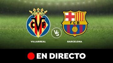 Villarreal - Barcelona: Liga Santander, en directo