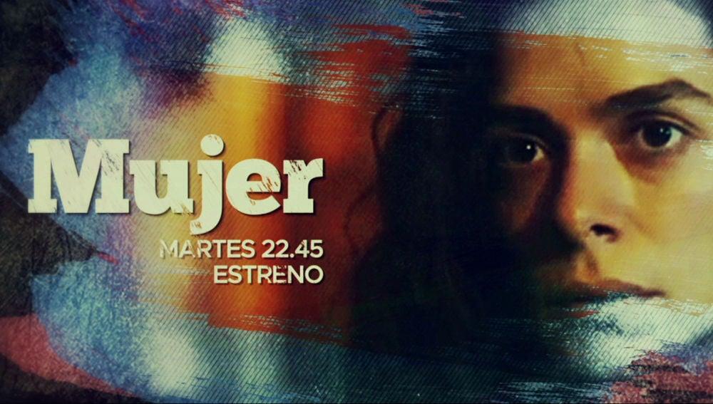 El martes, la serie 'Mujer' llega a Antena 3