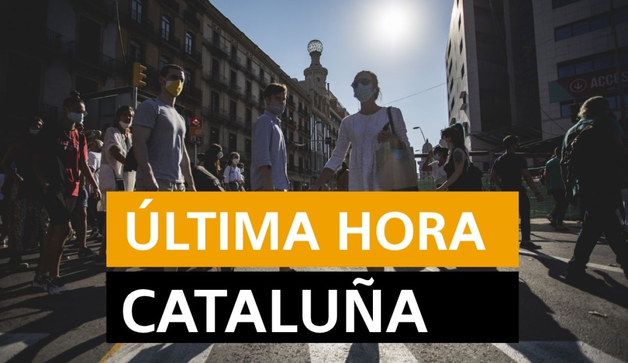 Cataluña hoy: Rebrotes de coronavirus y últimas noticias del viernes 24 de julio, en directo | Última hora Cataluña