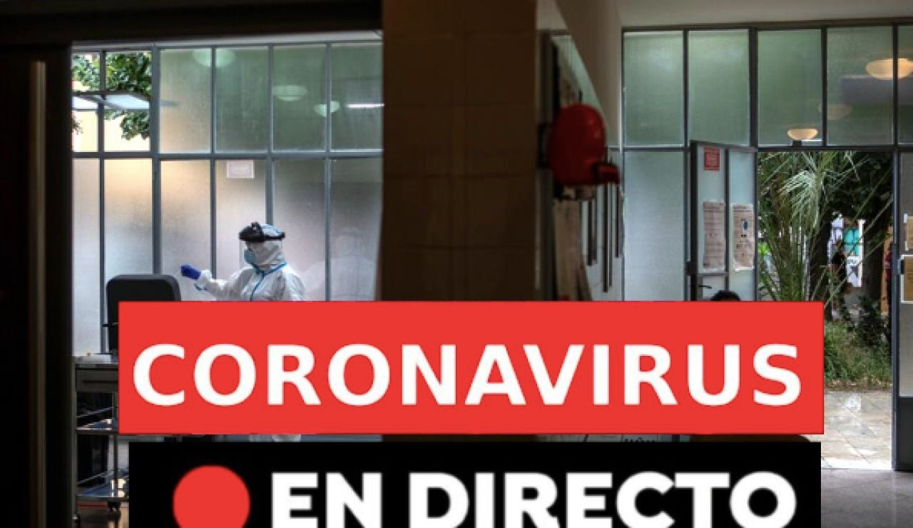 Coronavirus en España: última hora, rebrotes, contagios, en directo