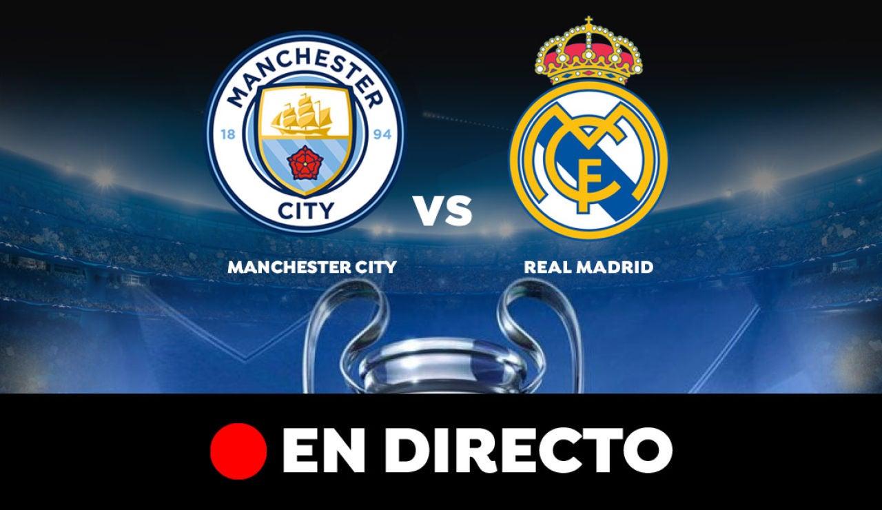 Manchester City - Real Madrid: Resultado y goles del partido de hoy, en directo | Champions League