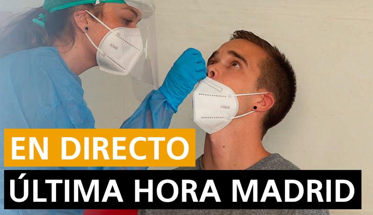 Última hora Madrid: Rebrotes, datos de coronavirus y últimas noticias hoy martes 11 de agosto, en directo