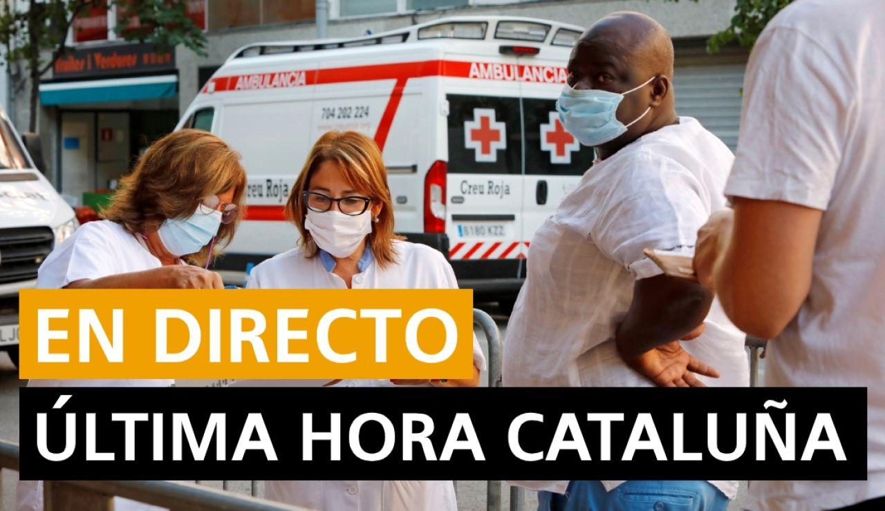 Cataluña última hora: Coronavirus, rebrotes, sucesos y últimas noticias en Cataluña hoy