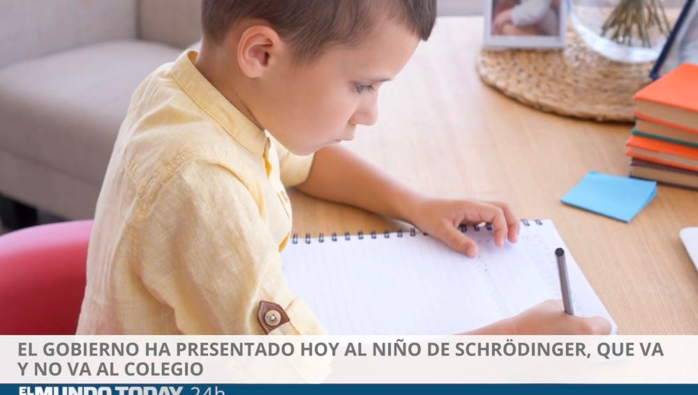 El gobierno ha presentado hoy al niño de Schrödinger, que va y no va al colegio