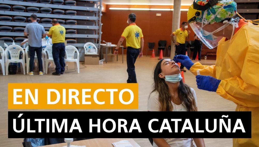 Última hora de Cataluña: Última noticias, rebrotes y datos de hoy, en directo