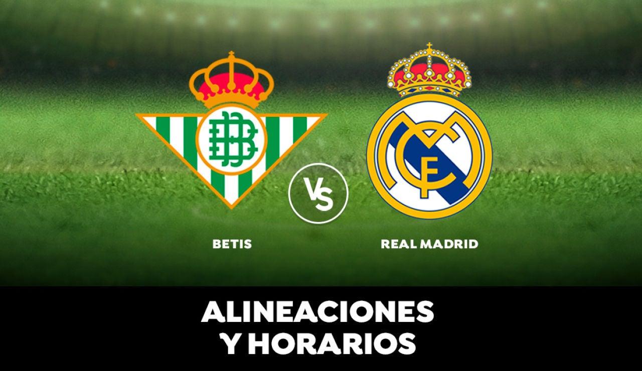 Alineaciones y horarios del Betis - Real Madrid