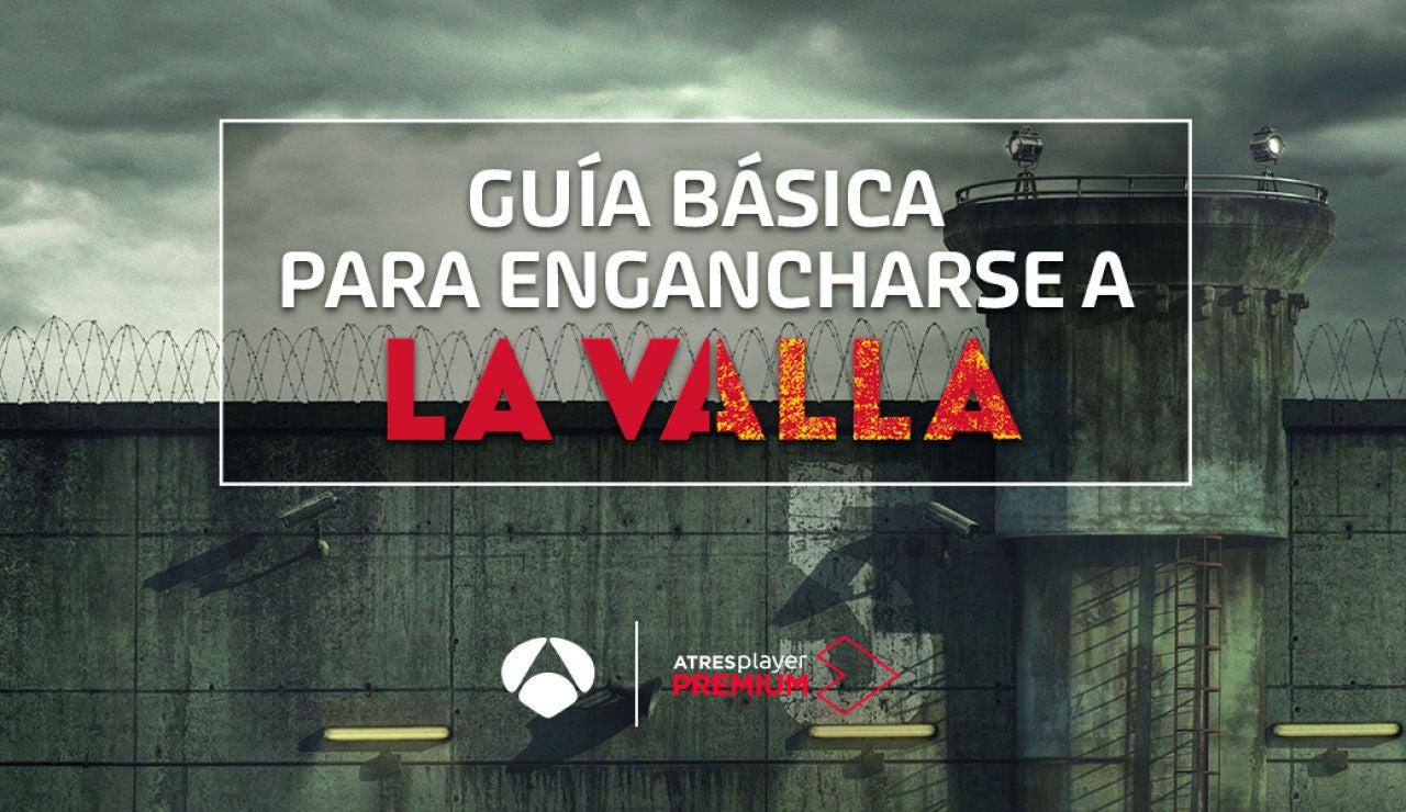 Guía para engancharse a La Valla