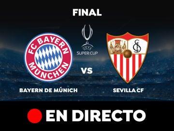 Bayern Múnich vs Sevilla, final de la Supercopa de Europa
