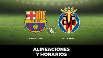 Barcelona vs Villarreal: horario y alineaciones