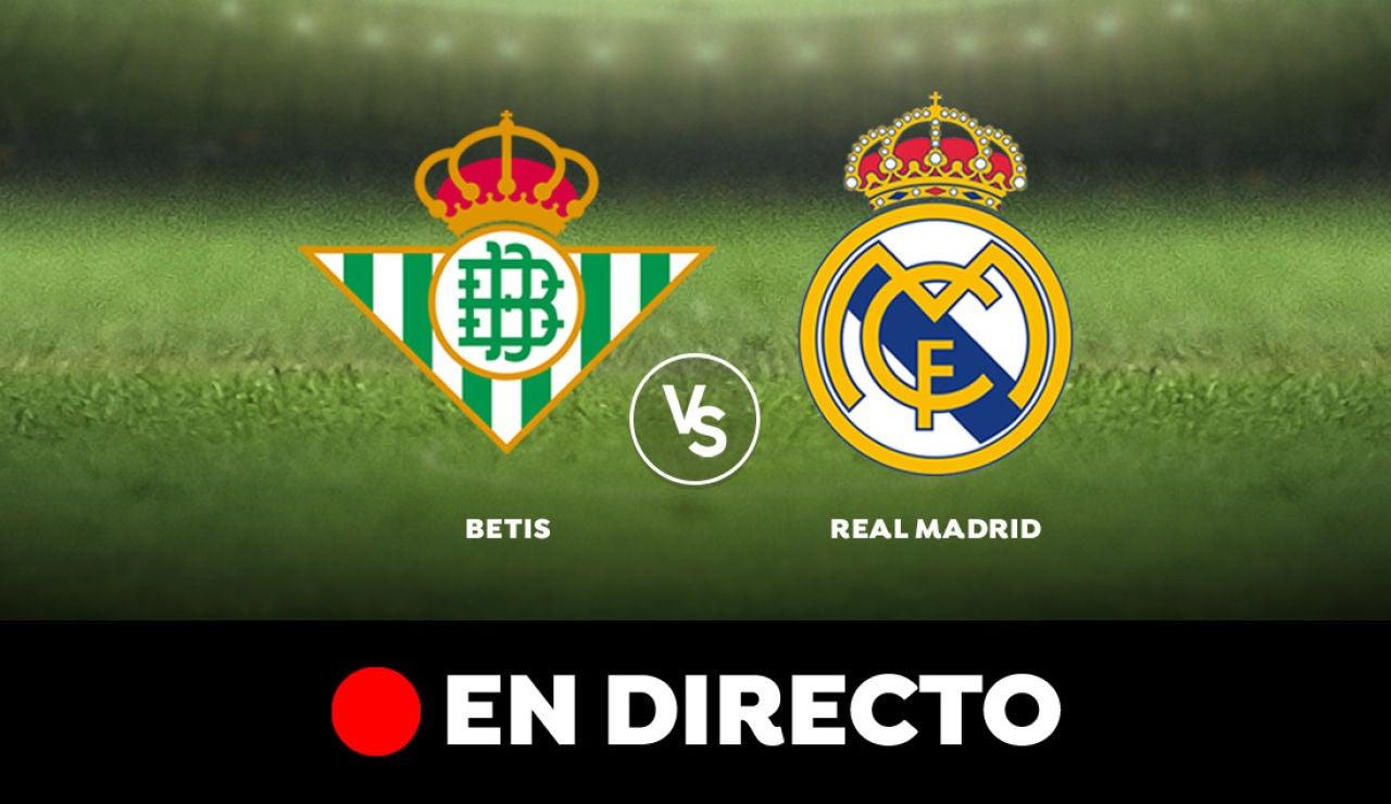 Betis - Real Madrid: Partido de hoy de Liga Santander, en directo