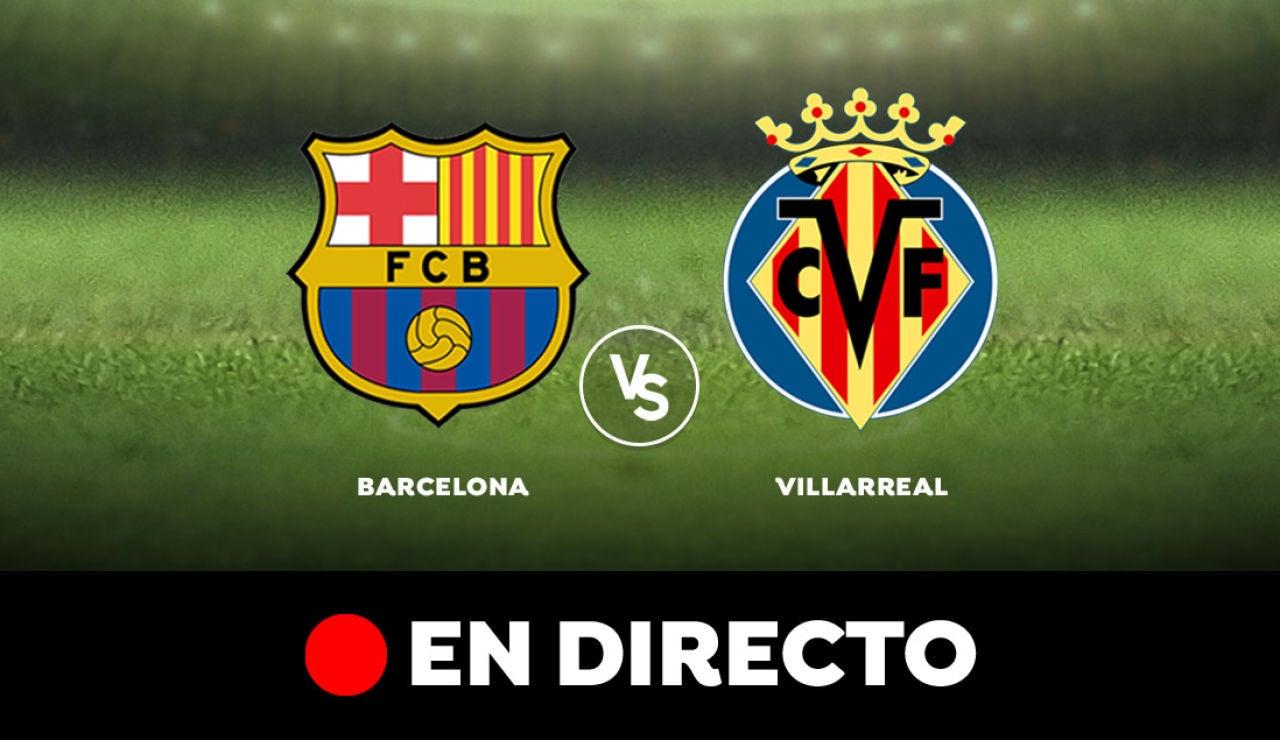 Barcelona - Villarreal: Partido de hoy de Liga Santander, en directo