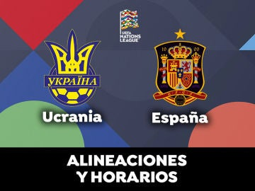 Ucrania - España: Horario, alineaciones y dónde ver el partido en directo | Nations League