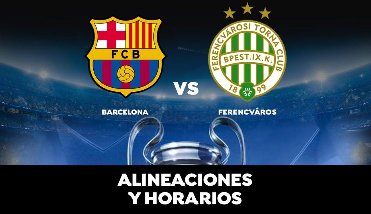 Barcelona - Ferencváros: Alineaciones horario y dónde ver el partido de Champions League en directo