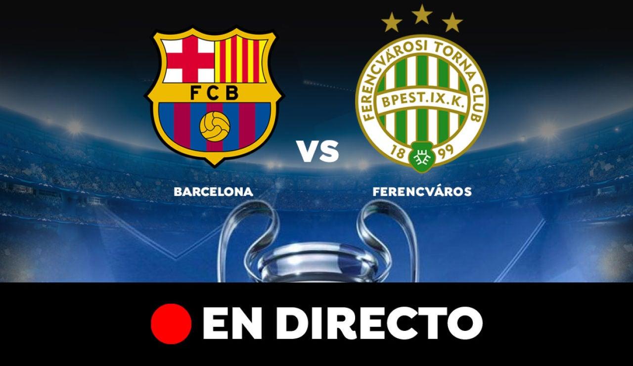 Barcelona - Ferencváros: Resultado y goles del partido de hoy, en directo | Champions League