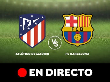 Atlético de Madrid - Barcelona: Partido de hoy de Liga Santander, en directo