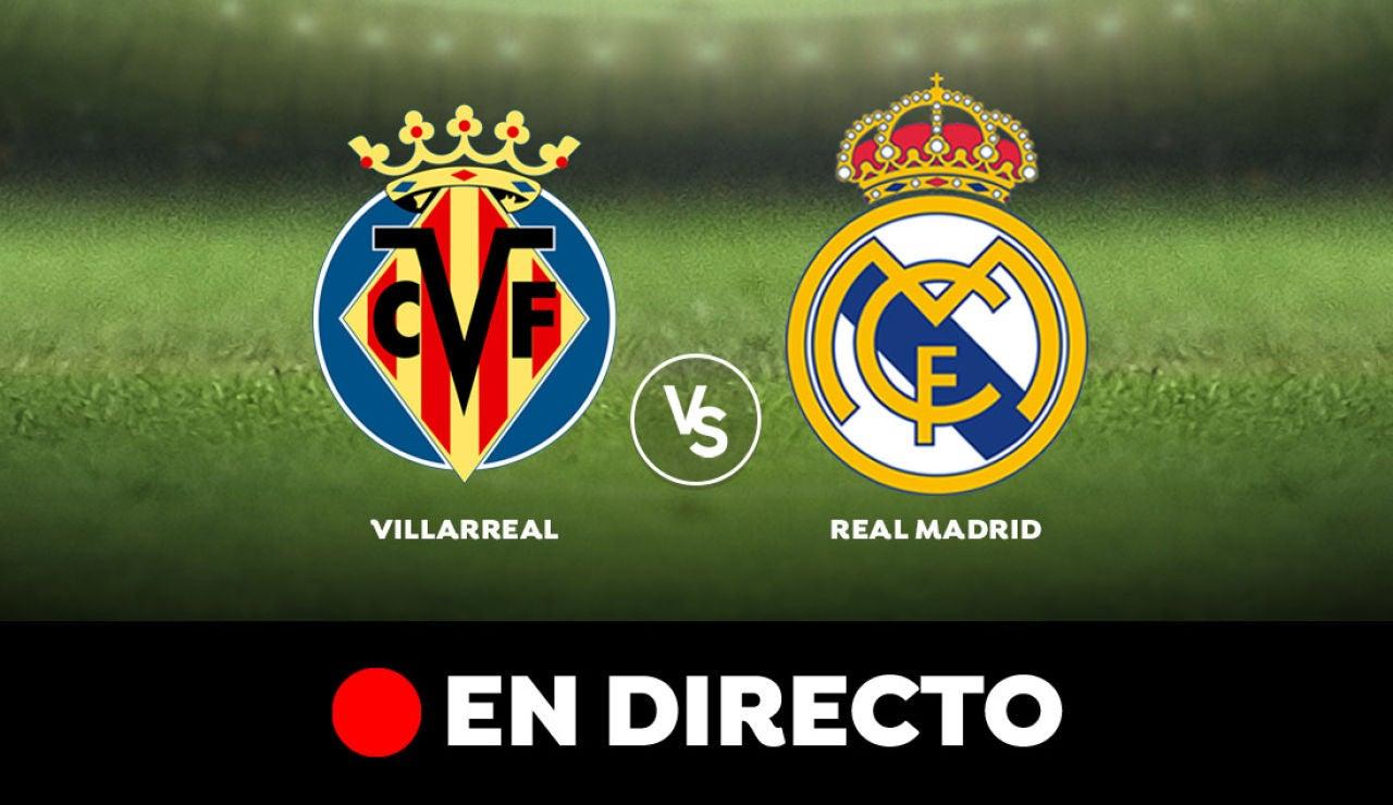 Villarreal - Real Madrid: Partido de hoy de Liga Santander, en directo