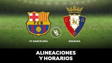 Barcelona - Osasuna: Horario, alineaciones y dónde ver el partido de Liga Santander