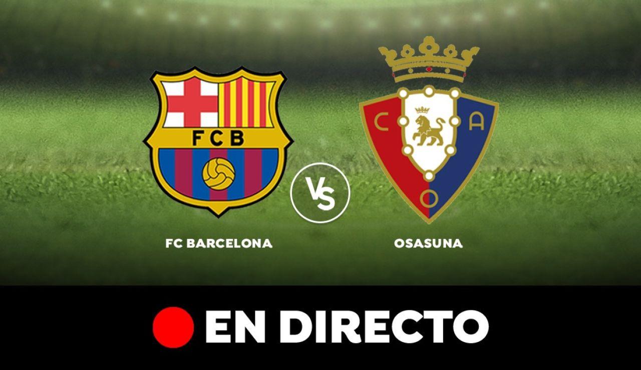 Barcelona - Osasuna: Resultado y goles del partido de hoy, en directo | Liga Santander