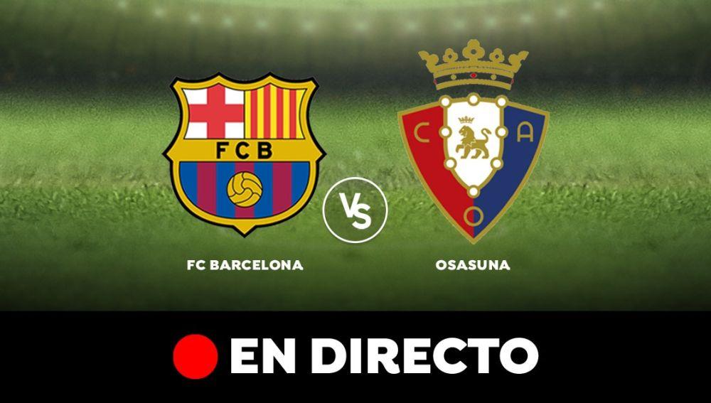 Barcelona - Osasuna: Resultado y goles del partido de hoy, en directo   Liga Santander