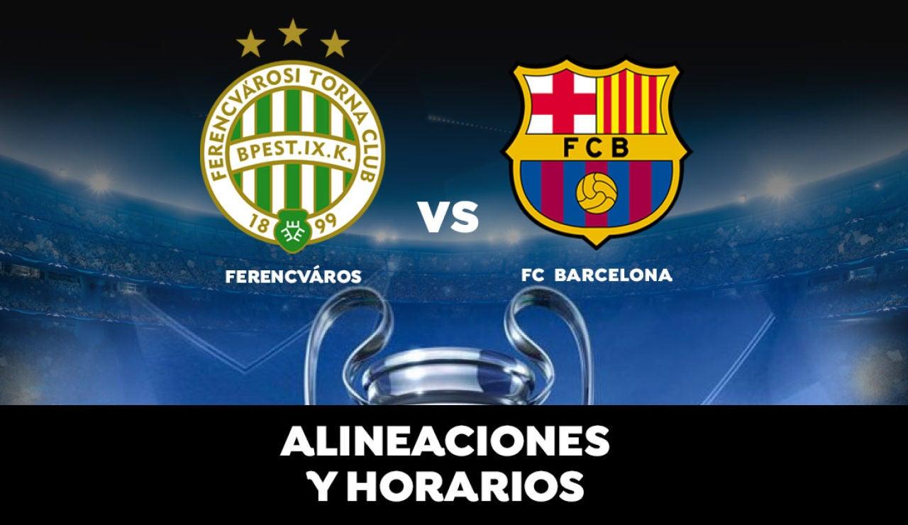 Ferencváros - Barcelona: Horario, alineaciones y dónde ver el partido