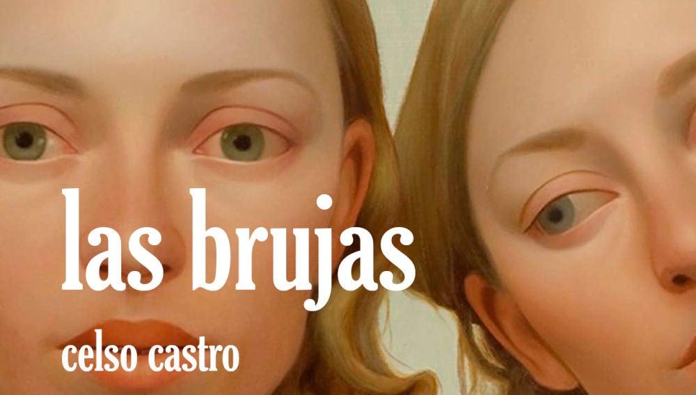 'Las Brujas' del escritor Celso Castro
