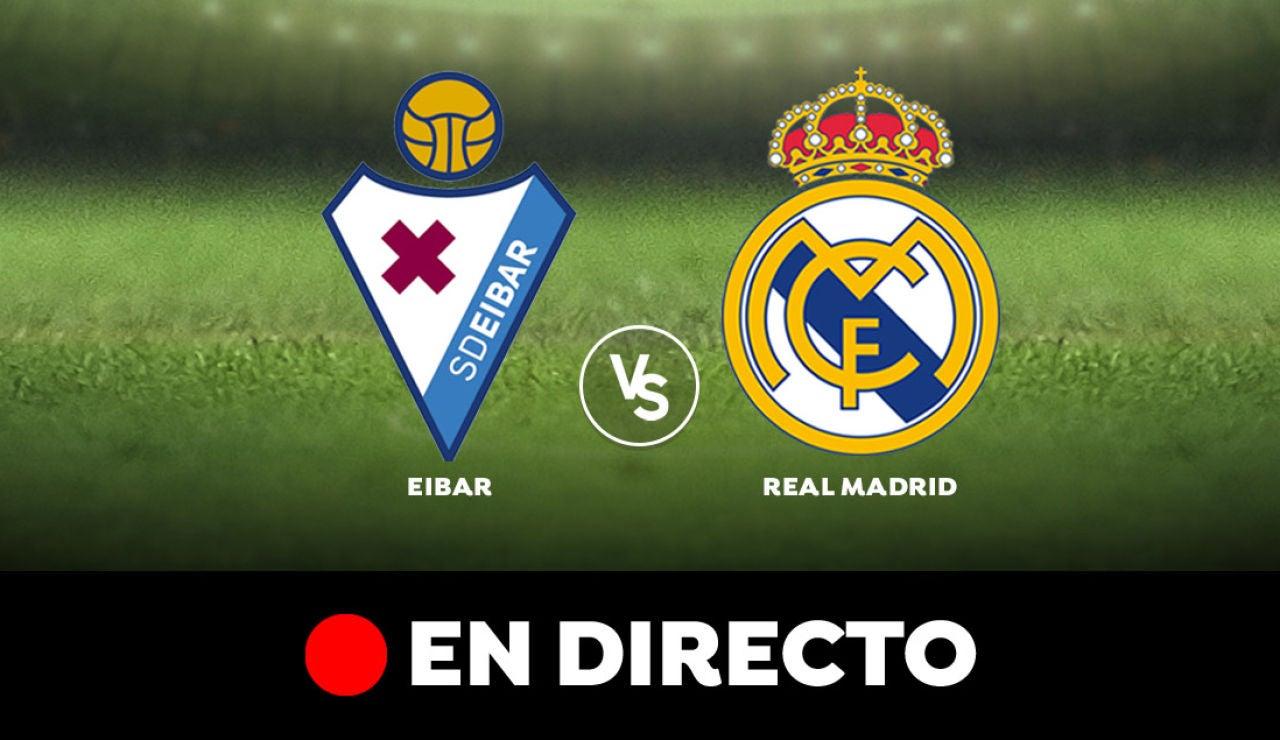 Eibar - Real Madrid: Resultado y goles del partido de hoy, en directo | Liga Santander