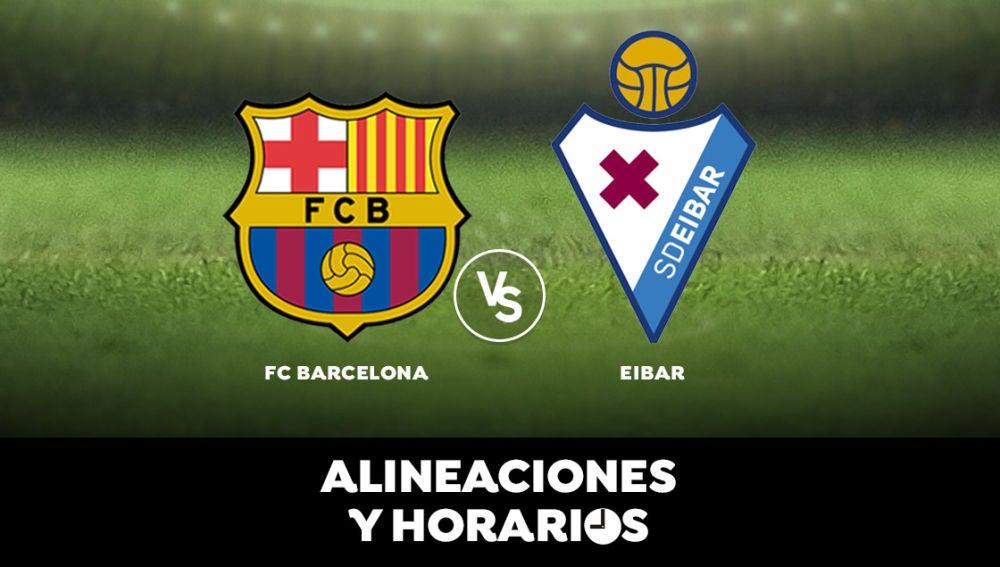 Barcelona - Eibar: Horario, alineaciones y dónde ver el partido de Liga Santander en directo