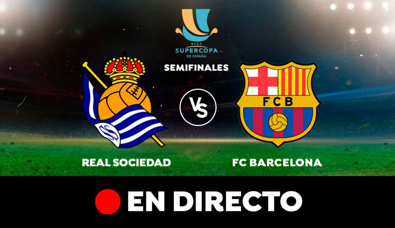 Real Sociedad - Barcelona: Resultado y goles del partido de hoy, en directo | Supercopa de España
