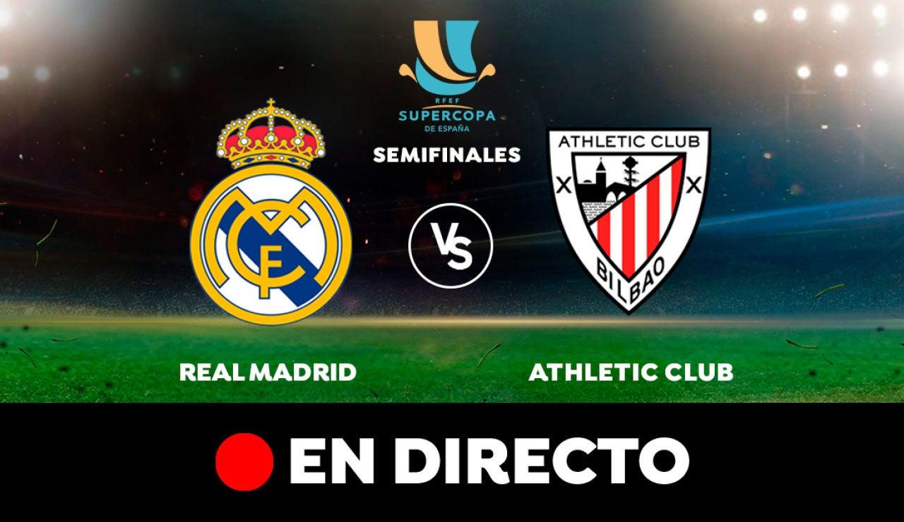 Real Madrid - Athletic Club: Resultado y goles del partido de hoy, en directo | Supercopa de España