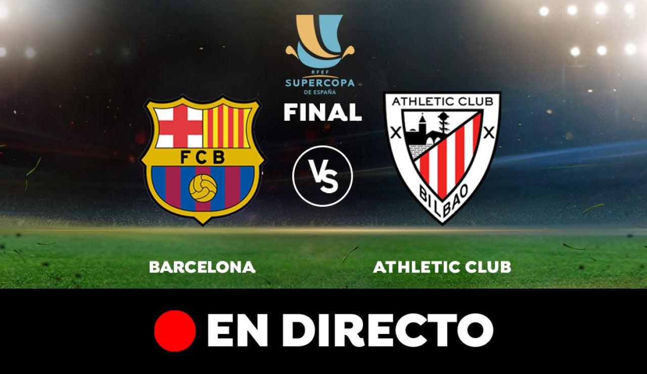 Barcelona- Athletic Club: Partido de hoy y alineaciones oficiales de la Supercopa, en directo
