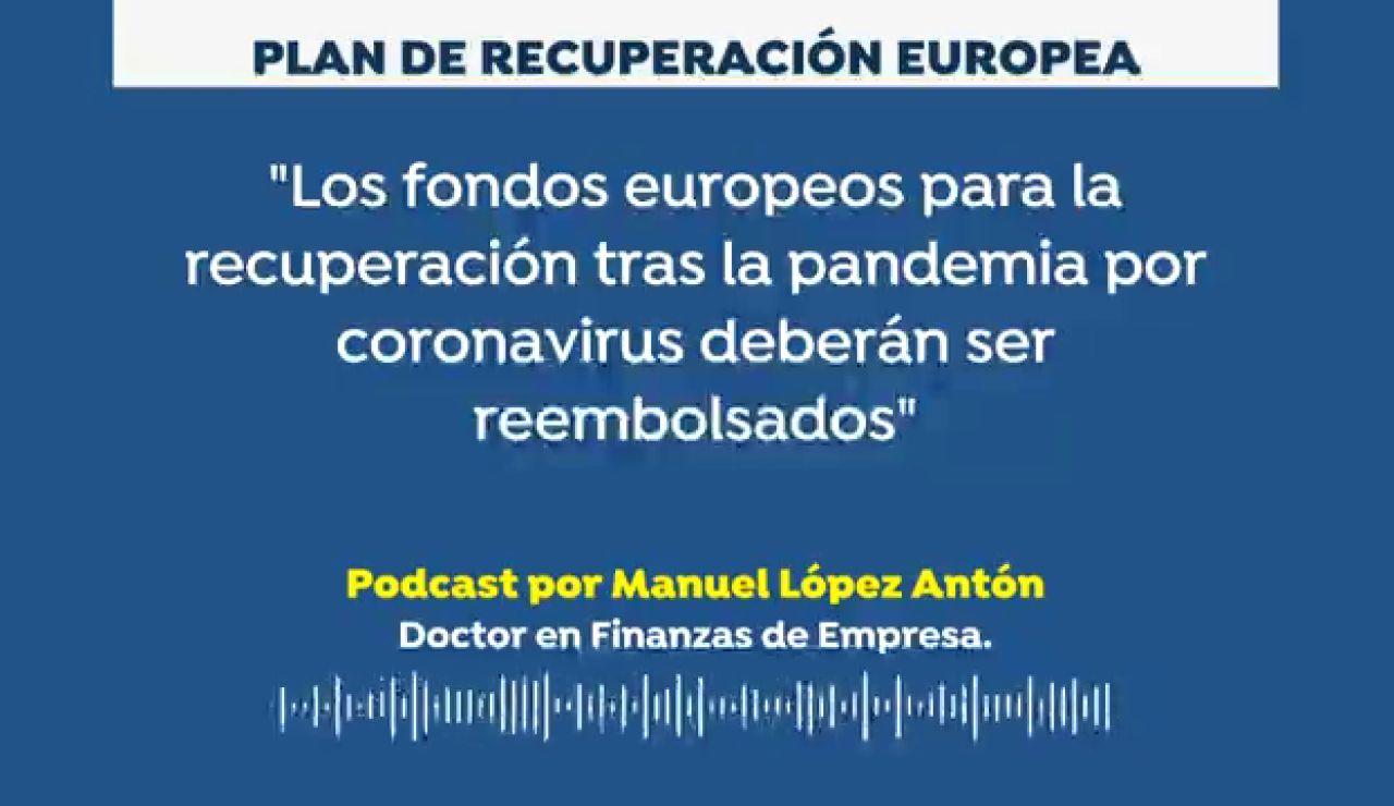 """Podcast de Manuel López Antón:  """"Los fondos europeos para la recuperación tras el coronavirus deberán ser reembolsados"""""""