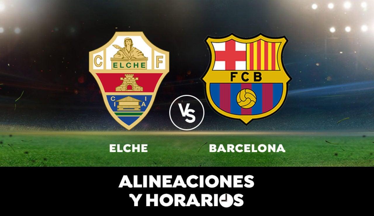 Elche - Barcelona: Horario, alineaciones y dónde ver el partido en directo | Liga Santander