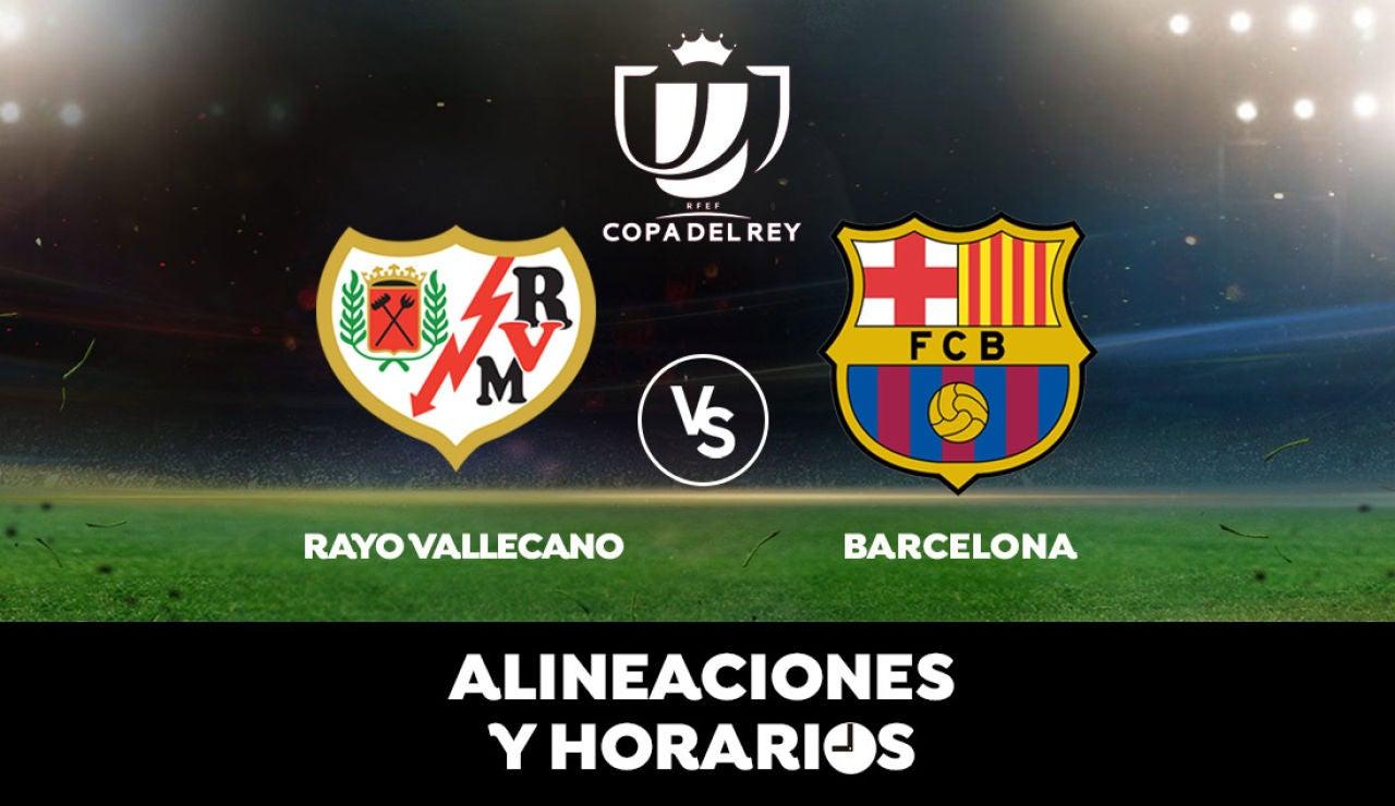 Rayo Vallecano - Barcelona: Horario, alineaciones y dónde ver los octavos de Copa del Rey en directo