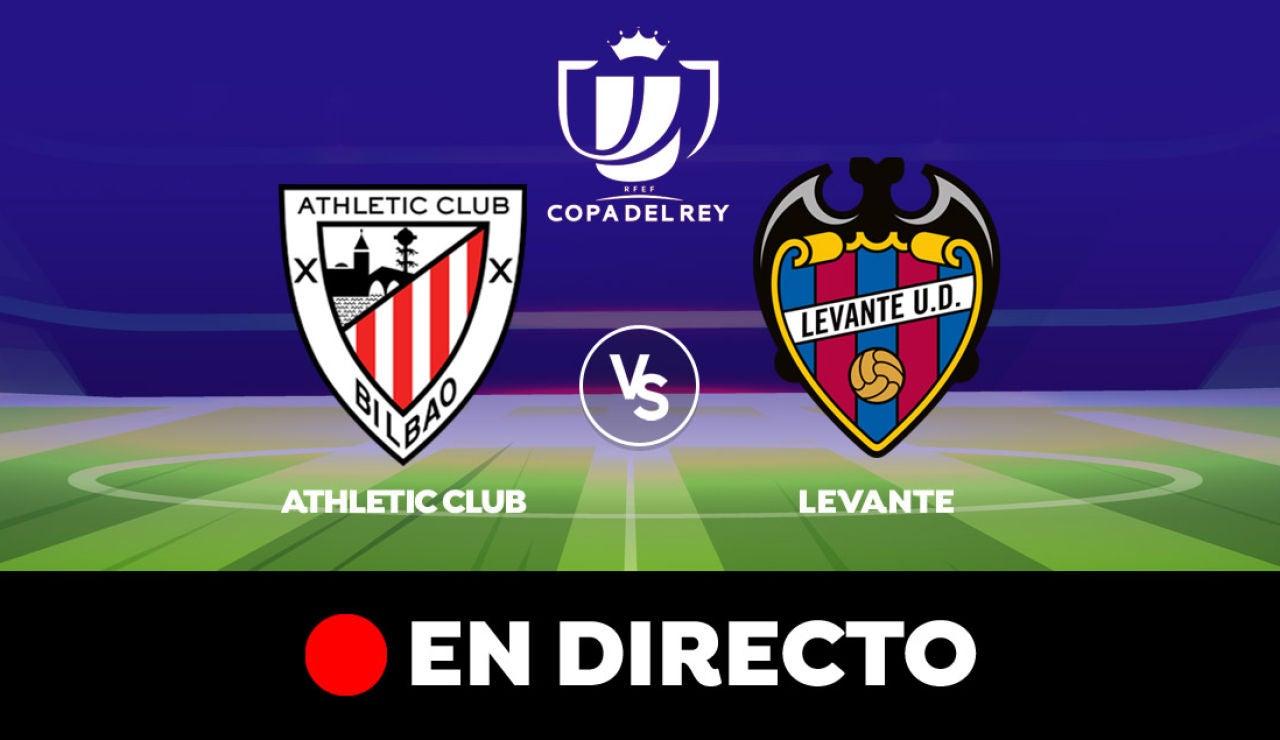 Athletic Club - Levante: Resultado y goles del partido de hoy, en directo | Copa del Rey