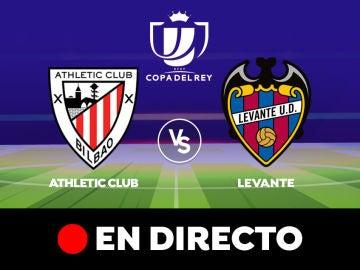 Athletic Club - Levante: Resultado y goles del partido de hoy, en directo   Copa del Rey
