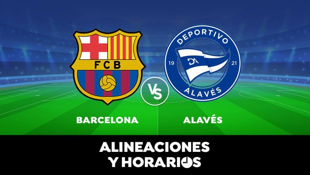 Barcelona - Alavés: Horario, alineaciones y dónde ver el partido en directo | Liga Santander