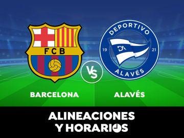 Barcelona - Alavés: Horario, alineaciones y dónde ver el partido en directo   Liga Santander