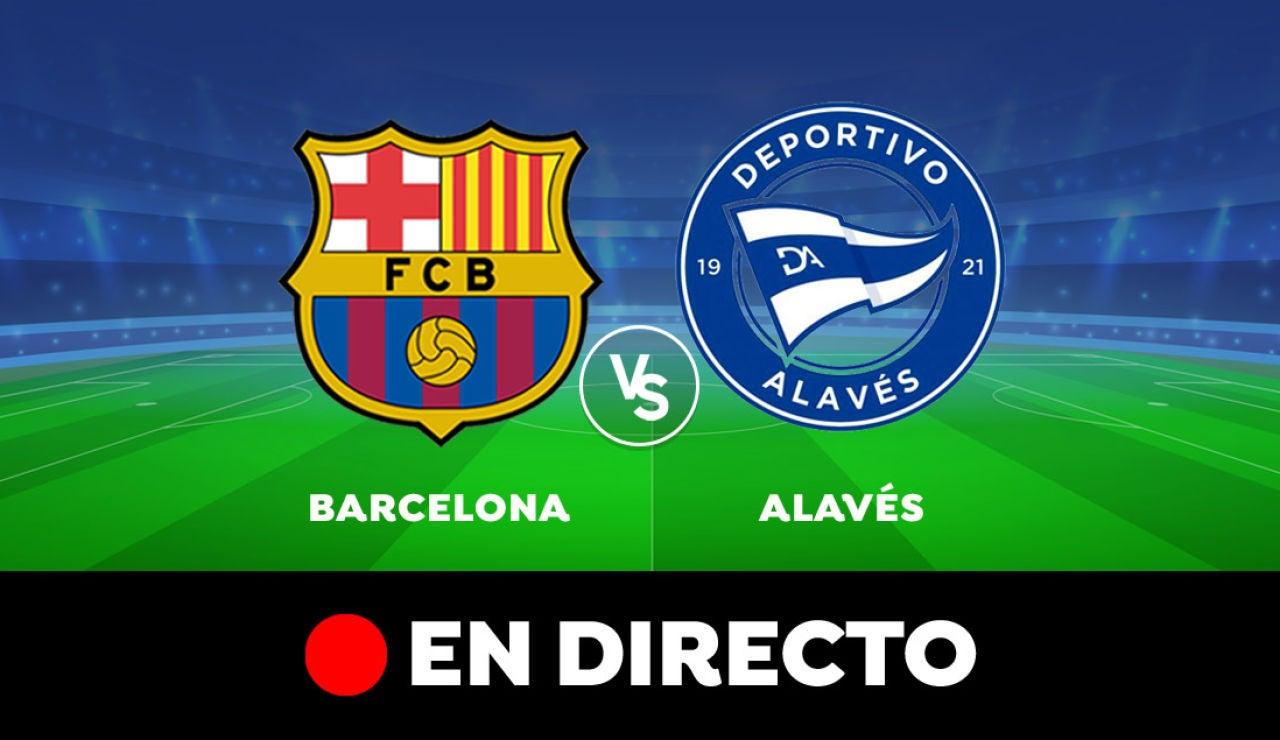 Barcelona - Alavés: Resultado y goles del partido de hoy, en directo | Liga Santander